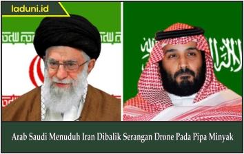 Arab Saudi Menuduh Iran Dibalik Serangan Drone Pada Pipa Minyak
