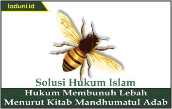 Hukum Membunuh Lebah Menurut Kitab Mandhumatul Adab