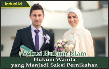 Hukum Wanita yang Menjadi Saksi Pernikahan