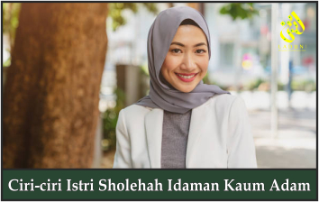 Ciri-ciri Istri Sholehah Idaman Kaum Adam
