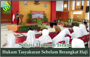 Hukum Tasyakuran Sebelum Berangkat Haji
