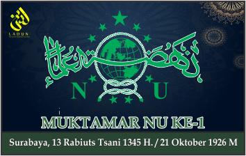 KEPUTUSAN MUKTAMAR NAHDLATUL ULAMA KE-1. Surabaya, 21 Oktober 1926 M.