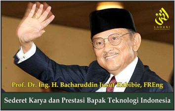 Sederet Karya dan Prestasi Bapak Teknologi Indonesia