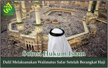 Dalil Melaksanakan Walimatus Safar Setelah Berangkat Haji