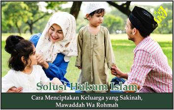 Cara Menciptakan Keluarga yang Sakinah, Mawaddah Wa Rohmah