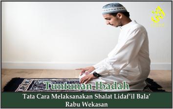 Tata Cara Melaksanakan Shalat Lidaf'il Bala' Rabu Wekasan