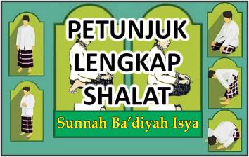 Petunjuk Lengkap Shalat Sunnah Ba'diyah Isya