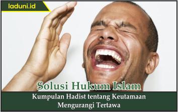 Kumpulan Hadist tentang Keutamaan Mengurangi Tertawa