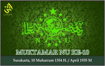 KEPUTUSAN MUKTAMAR NAHDLATUL ULAMA KE-10. Surakarta, April 1935 M.