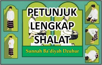 Petunjuk Lengkap Shalat Sunnah Ba'diyah Dzuhur