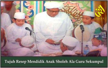 Tujuh Resep Mendidik Anak Sholeh Ala Guru Sekumpul