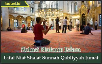 Lafal Niat Shalat Sunnah Qabliyyah Jumat