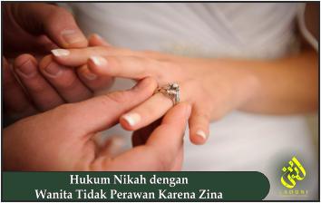 Hukum Nikah dengan Wanita Tidak Perawan Karena Zina