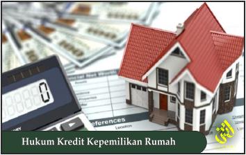 Hukum Kredit Kepemilikan Rumah
