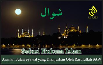 Amalan Bulan Syawal yang Dianjurkan Oleh Rasulullah SAW