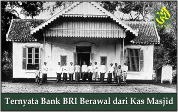 Ternyata Bank BRI Berawal dari Kas Masjid