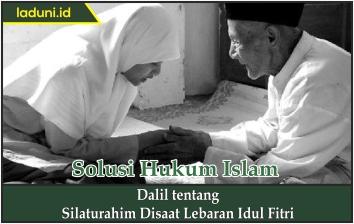 Dalil tentang Silaturahim Disaat Lebaran Idul Fitri