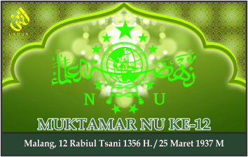 KEPUTUSAN MUKTAMAR NAHDLATUL ULAMA KE-12. Malang, 25 Maret 1937 M.