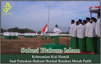 Keberanian Kiai Hamid Saat Putuskan Hukum Hormat Bendera Merah Putih