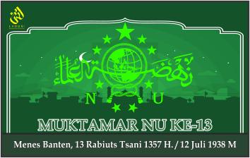 KEPUTUSAN MUKTAMAR NAHDLATUL ULAMA KE-13. Menes Banten, 12 Juli 1938 M.