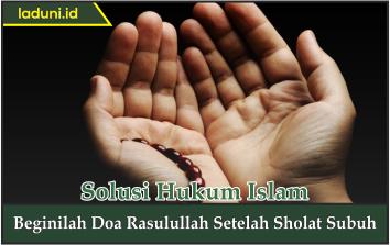 Beginilah Doa Rasulullah Setelah Sholat Subuh