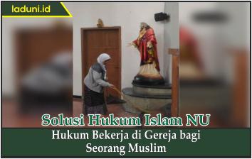 Hukum Bekerja di Gereja bagi Seorang Muslim