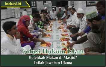 Bolehkah Makan di Masjid? Inilah Jawaban Ulama