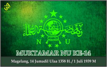 KEPUTUSAN MUKTAMAR NAHDLATUL ULAMA KE-14. Magelang, 1 Juli 1939 M.