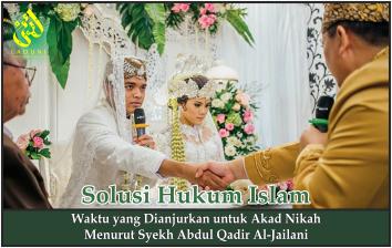 Waktu yang Dianjurkan untuk Akad Nikah Menurut Syekh Abdul Qadir Al-Jailani