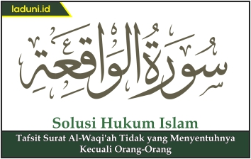Tafsit Surat Al Waqiah Tentang Kesucian Al Quran Alquran