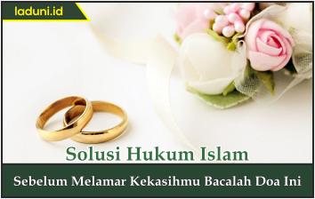 Sebelum Melamar Kekasihmu Bacalah Doa Ini