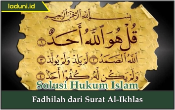 Fadhilah Dari Surat Al Ikhlas Alquran Dan Hadits Laduni