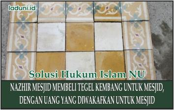 Nadzir Masjid Membeli Tegel Dengan Uang Wakaf