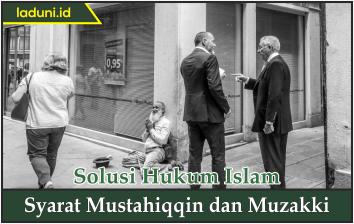 Syarat Mustahiqqin dan Muzakki
