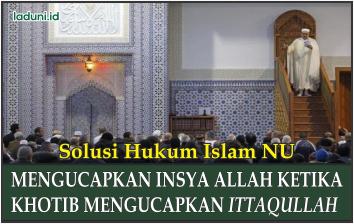 Mengucapkan Insya Allah Ketika Khotib Mengucapkan Ittaqullah