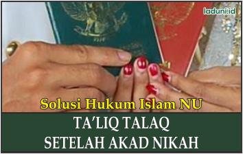 Hukum Pengucapan Ta'liq Talaq setelah Akad Nikah