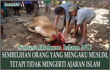 Hukum Hasil Sembelihan Orang yang Mengaku Muslim, Tetapi Tidak Mengerti Ajaran Islam