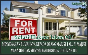Hukum Menyewakan Rumah kepada Non Muslim dan Penyewa Beribadah di Rumah Tersebut