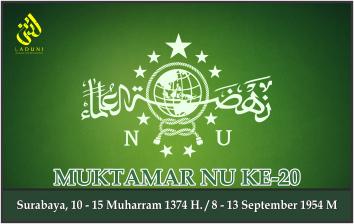 KEPUTUSAN MUKTAMAR NAHDLATUL ULAMA KE-20. Surabaya, 8 - 13 September 1954 M.