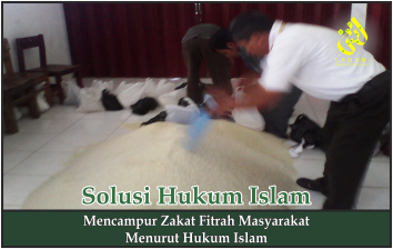 Mencampur Zakat Fitrah Masyarakat Menurut Hukum Islam