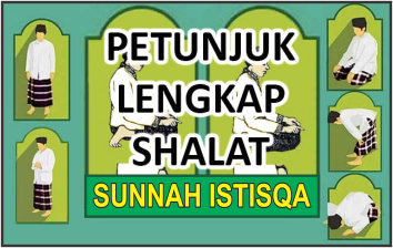 Petunjuk Lengkap Shalat Sunnah Istisqa (Meminta Hujan)