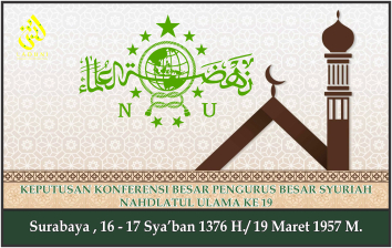 KEPUTUSAN KONBES PENGURUS BESAR SYURIAH NU KE 19. Jakarta, 1-2 22 April 1960 M