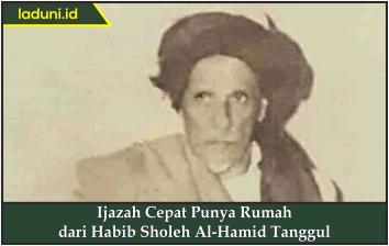 Ijazah Cepat Punya Rumah dari Habib Sholeh Al-Hamid Tanggul