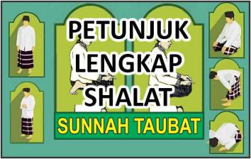 Petunjuk Lengkap Shalat Sunnah Taubat