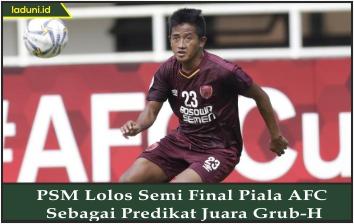 PSM Lolos Semi Final Piala AFC Sebagai Predikat Juara Grub-H