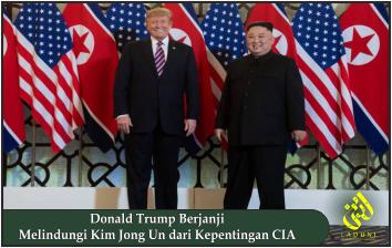 Donald Trump Berjanji Melindungi Kim Jong Un dari Kepentingan CIA