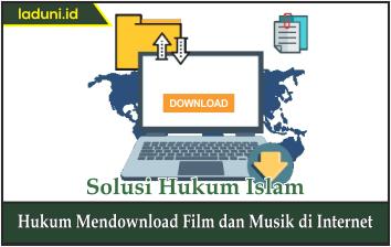 Hukum Mendownload Film dan Musik di Internet