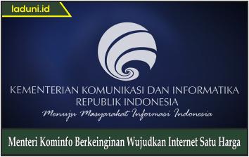 Menteri Kominfo Berkeinginan Wujudkan Internet Satu Harga