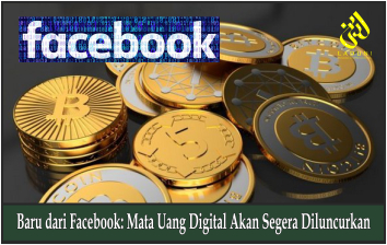 Baru dari Facebook: Mata Uang Digital Akan Segera Diluncurkan