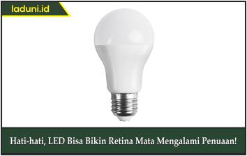 Hati-hati, LED Bisa Bikin Retina Mata Mengalami Penuaan!